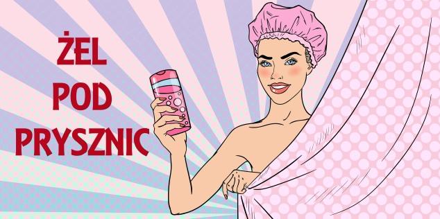 Żel pod prysznic – czyli co w butelce piszczy