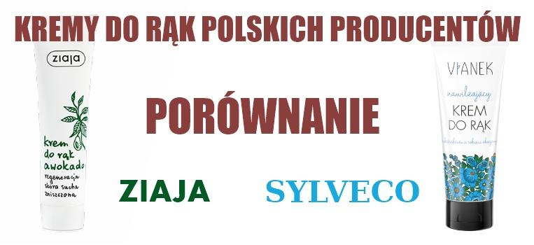 Polskie kremy do rąk: ZIAJA vs SYLVECO